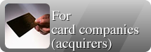 For card companies (acquirers)