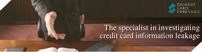 Payment Card Forensics, the specialist in investigating credit card information leakage